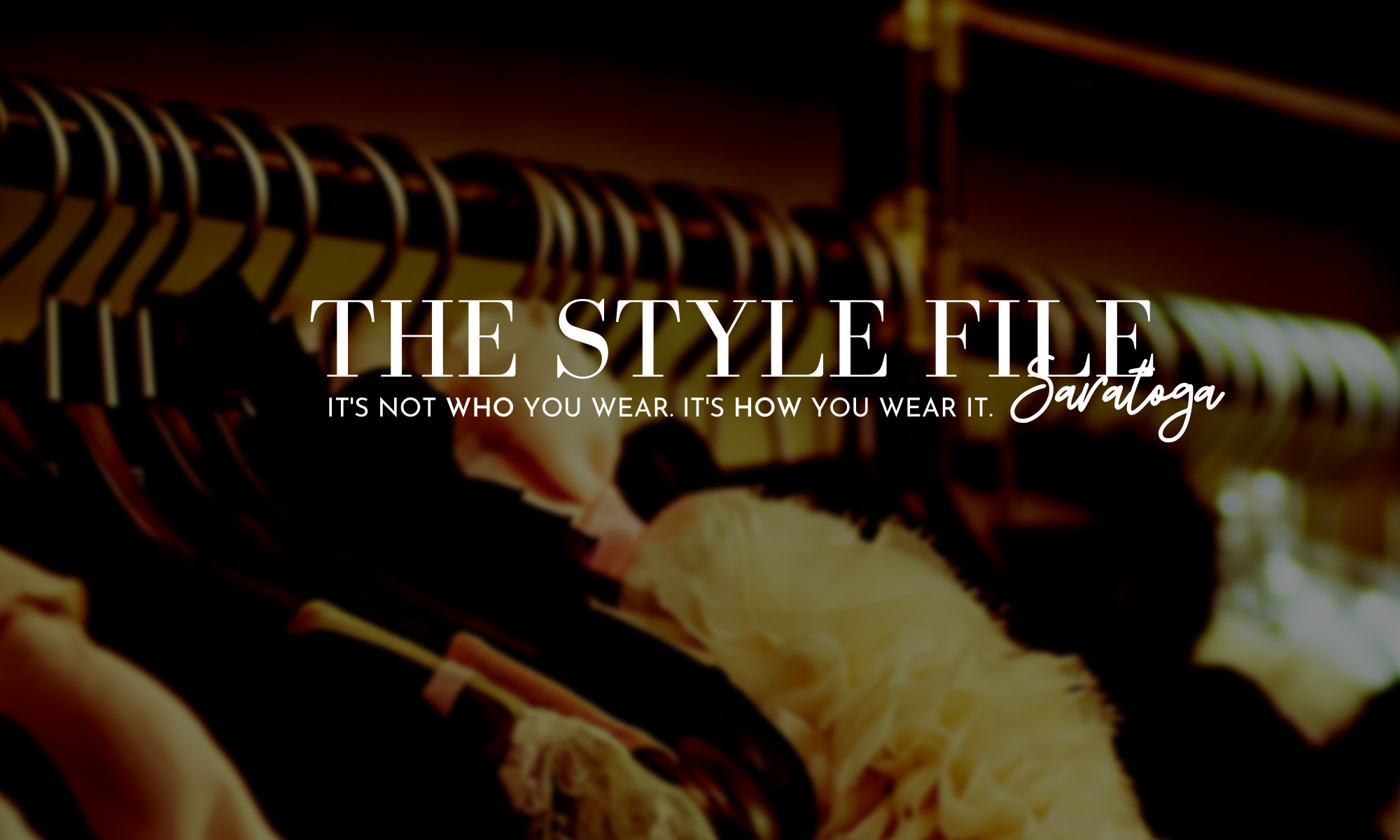 THE STYLE FILE SARATOGA